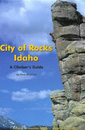 City of Rocks Idaho, 7th: A Climber's Guide