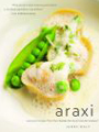 Araxi: Seasonal Recipes from the Celebrated Whistler Restaurant