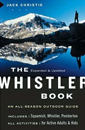 The Whistler Book: All-Season Outdoor Guide