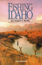 Fishing Idaho: An Angler's Guide, 2nd Edition