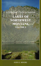A Fisherman's Guide to Selected Lakes of Northwest Montana, Volume 2
