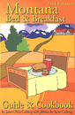 Montana Bed & Breakfast Guide & Cookbook