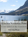 Glacier National Park: Crown Jewel