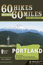 60 Hikes Within 60 Miles: Portland