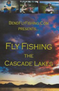 Fly Fishing the Cascade Lakes by BendFlyFishing