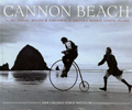 Cannon Beach: The Art, Cuisine, History and Atmosphere of Oregon's Favorite Coastal Village