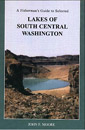 Fisherman's Guide to Selected Lakes of South Central WA