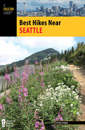 Best Hikes Near Seattle Second Edition