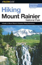 Hiking Mount Rainier National Park, 2nd edition