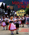 Miracle Town: Creating America's Bavarian Village