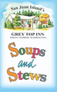 San Juan Island's Grey Top Inn Soups and Stews