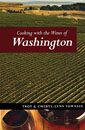 Cooking with the Wines of Washington by Troy Townsin. Cooking with the Wines of Washington