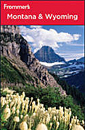 Frommer's Montana and Wyoming, 8th Edition