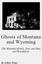 Ghosts of MT and WY