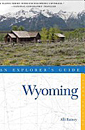 Wyoming: An Explorer's Guide