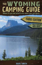 Wyoming Camping Guide, Third Edition