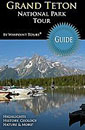 Grand Teton National Park Tour Guide