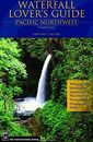 Waterfall Lover's Guide Pacific Northwest