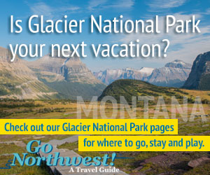 Glacier National Park Travel Guide by GoNorthwest.